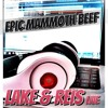 Epic Mammoth Beef (Lake & Reis Mashup)