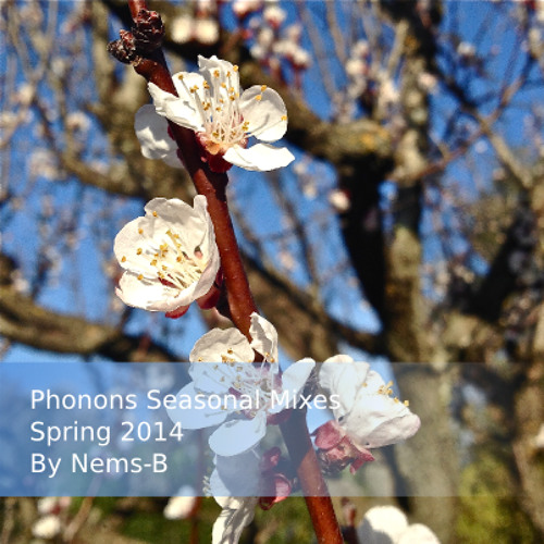Phonons' Seasonal Mixes: Spring 2014 by Nems-B