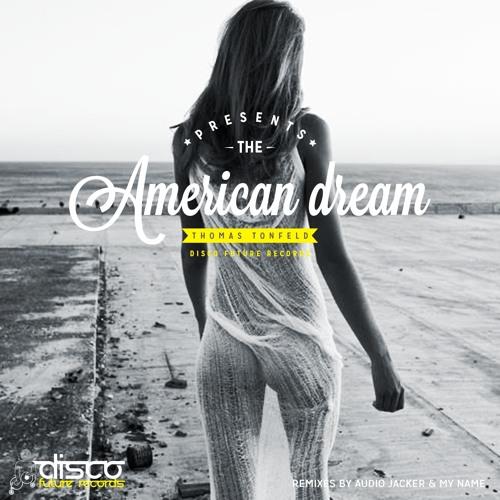Thomas Tonfeld - American Dream (Audio Jacker Remix Preview) Out Now
