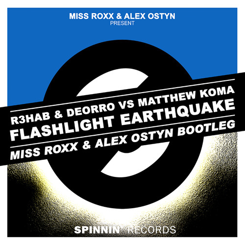 R3hab & Deorro vs Matthew Koma - Flashlight Earthquake (Miss Roxx & Alex Ostyn Bootleg)