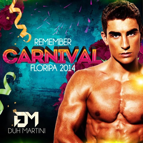 SPECIAL SET: REMEMBER CARNIVAL FLORIPA 2014 - DJ DUH MARTINI