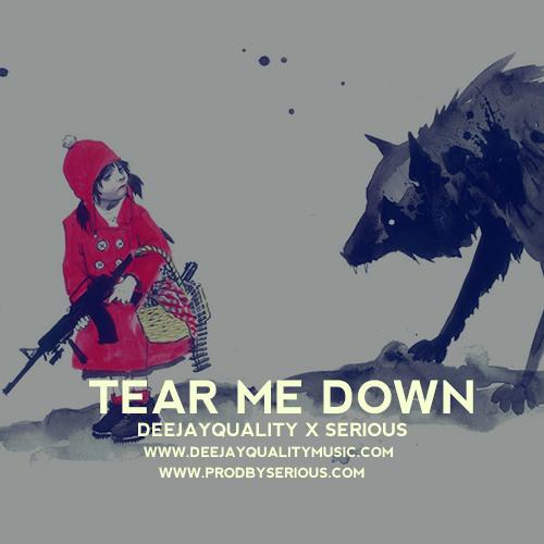 Tear Me Down | Buy @ www.ProdBySerious.com x @DeejayQuality