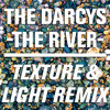 The Darcys - The River (Texture & Light Remix // Free DL)