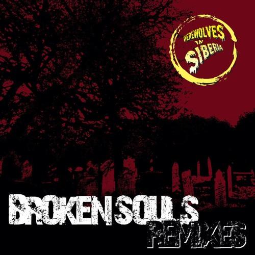 Werewolves in Siberia - Broken Souls (Ghoulshow Remix)