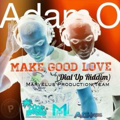 Marvelus x Adam O - Make Good Love [2014 Virgin Islands Soca] (Dial Up Riddim)