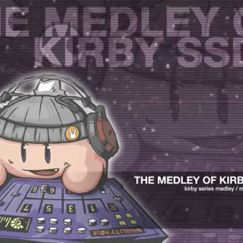 THE MEDLEY OF KIRBY SSDX - version.20080724