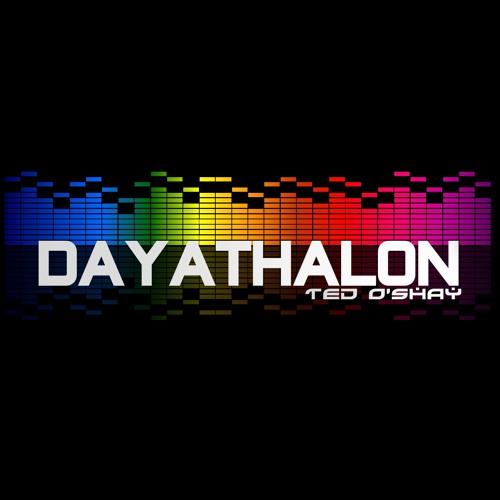 """Ted O'Shay - """"Dayathalon"""""""