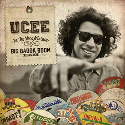UCEE - IN THE MOOD - MIXTAPE presented by Big Badda Boom Sound +++free download+++