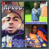 Go Hard- A Prob Ft Roy Banz & SwaggBoyReek