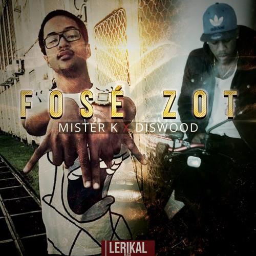 Myster K - Fôsé Zot ft. Diswood (Prod. By @DevilleBeats)
