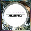 Benjamin Francis Leftwich Atlas Hands (Thomas Jack Remix) Artwork