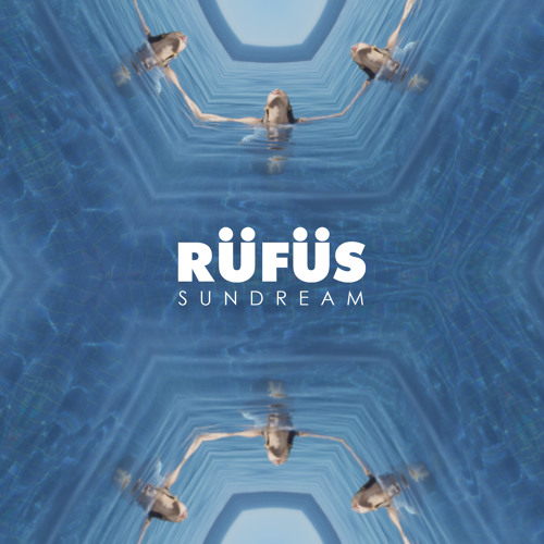 RUFUS - Sundream (Remix EP Preview)
