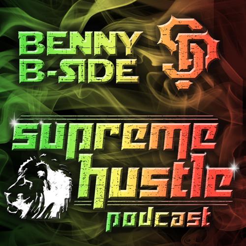 Supreme Hustle Podcast 022 - Benny B Side