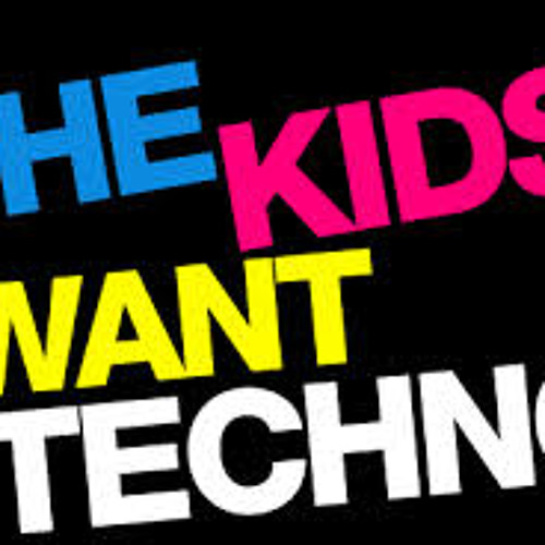 The Kids Want Techno