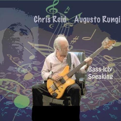Bass-icly Speakig - Chris Reid ft. Augusto Rungi
