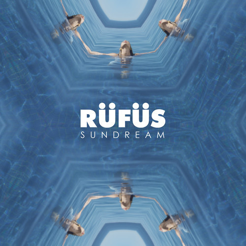 Rufus - Sundream (Hayden James Remix)