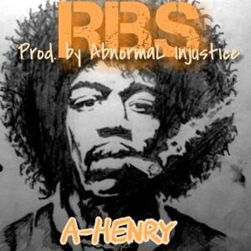 A-Henry RBS (Prod By. AbnormaL Injustice)