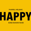 Pharrell Williams - Happy (Boris Radman Remix)