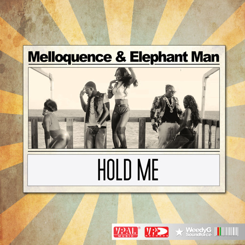 Melloquence & Elephant Man | Hold Me [Weedy G Soundforce & VP Records 2014]