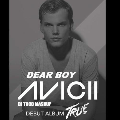 Avicii ft Marie Ørsted - Dear Boy ( DJ TOCO SMASHUP)