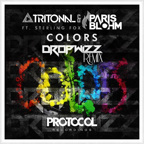 Tritonal & Paris Blohm feat. Sterling Fox - Colors (Dropwizz Remix)