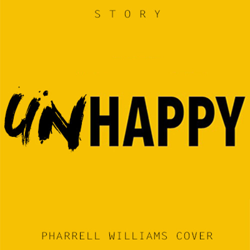 S T O R Y - Unhappy (Pharrell Williams Reversed Cover)