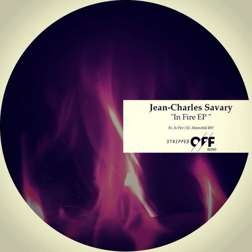Jean-Charles Savary - In Fire (Original Mix) [Stripped OFF] March 26,2014