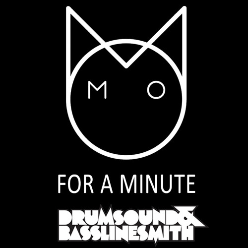 M.O - For A Minute (Drumsound & Bassline Smith Remix)