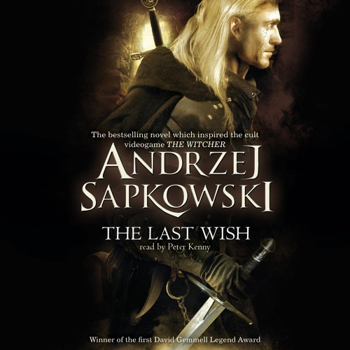 THE LAST WISH by Andrzej Sapkowski, read by Peter Kenny by OrionBooks | Orion Books | Free ...