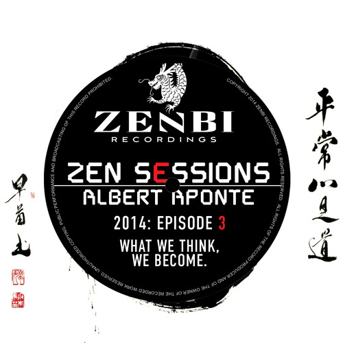 ZEN SESSIONS RADIO #003 - ALBERT APONTE // ZENBI RECORDINGS