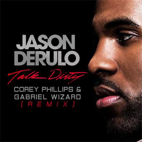 **FREE DOWNLOAD** Jason Derulo - Talk Dirty (Gabriel Wizard & Corey Phillips Bootleg)