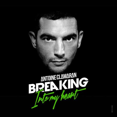 Antoine Clamaran - Breaking Into My Heart (Nico De Andrea Remix)