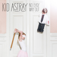 Kid Astray - No Easy Way Out