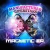 Manufactured Superstars featuring Jarvis Church - Stay