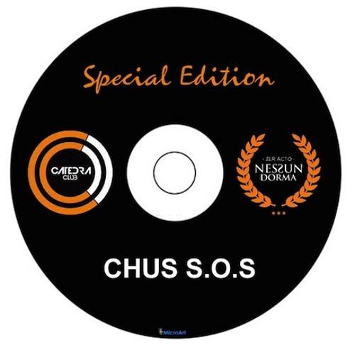 CHUS S.O.S - CATEDRA - NESSUN DORMA 3º EDICION (enlace de descarga en los comentarios)