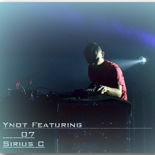 Ynot Featuring 07 : Sirius C
