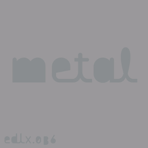 EDLX.036 Black Asteroid - Metal