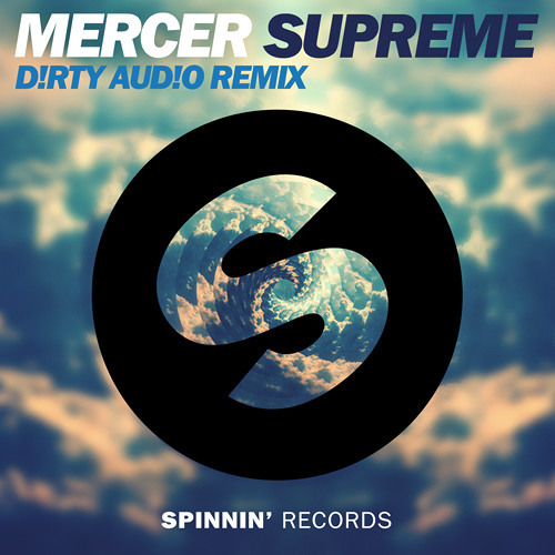 Supreme by Mercer (D!RTY AUD!O Remix)