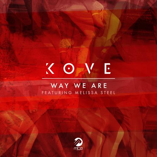 Kove - Way We Are feat. Melissa Steel