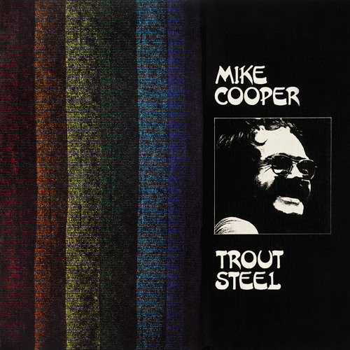 Mike Cooper - Trout Steel (PoB-13, 1970/2014) [Premieres]