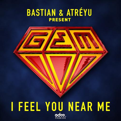 I Feel You Near Me by GEM - EDM.com Premiere