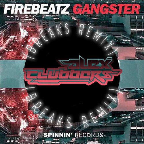 Firebeatz-Gangster (Alex Clubbers Breaks Remix) Free Download