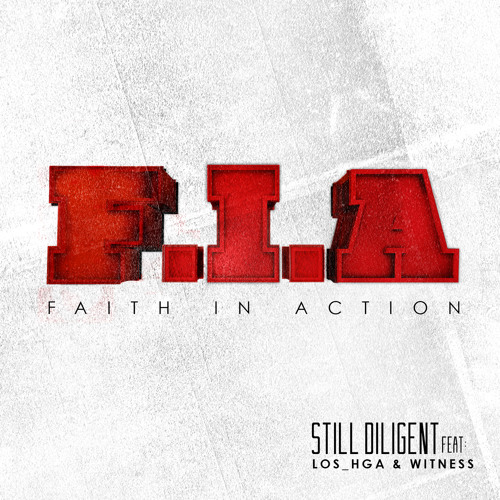 Still Diligent - F.I.A Ft Los & Witness