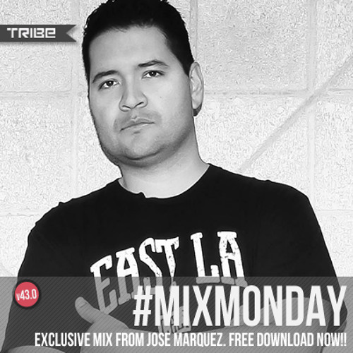 Tribe Records #MIXMONDAY v43.0 | Jose Marquez Edition