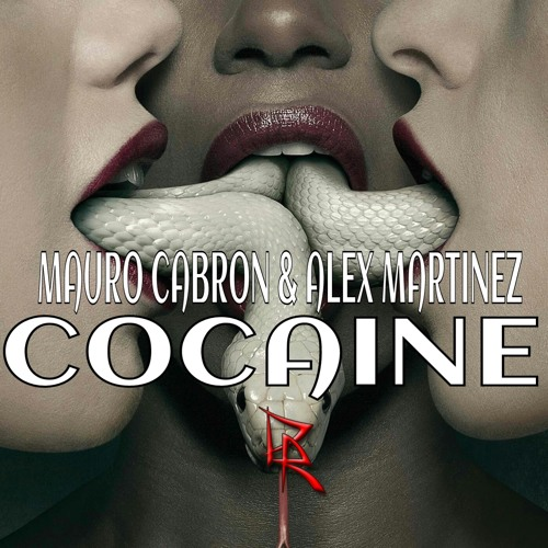 Mauro Cabron &Alex Martinez - Cocaine - Original Mix (Available June 6)