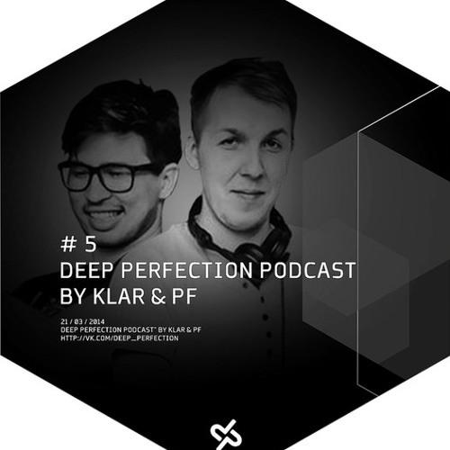 KLar&PF – Deep Perfection Podcast #5