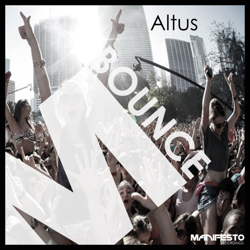 Altus - Bounce      OUT NOW - MANIFESTO RECORDINGS