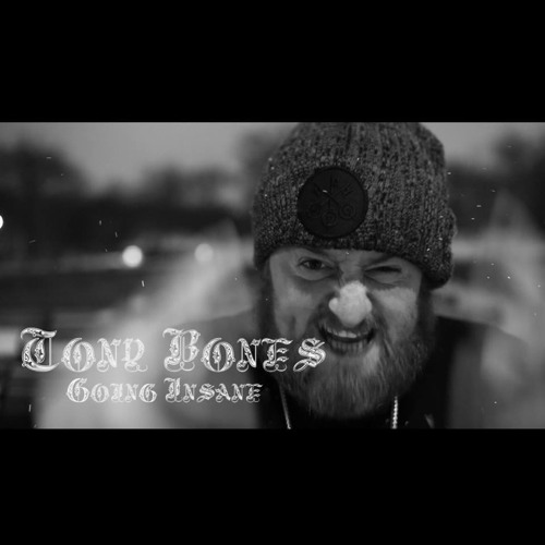 Tony Bones - Going Insane (produced by Lablacksoul records) - Peep the video link below!