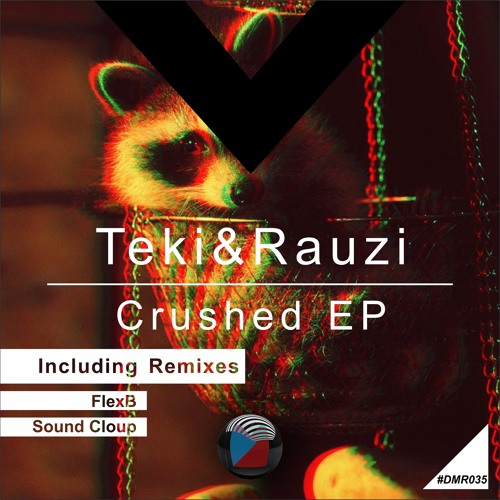 DMR035 - Teki&Rauzi - Crushed (Sound Cloup Remix)