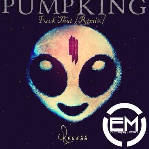 Skrillex - Fuck That (Pumpking Remix) [Free DL UNDER BUY TAB]